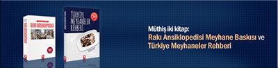 """""""Türkiye Meyhaneler Rehberi"""" ve """"Rakı Ansiklopedisi Meyhane Baskısı"""""""