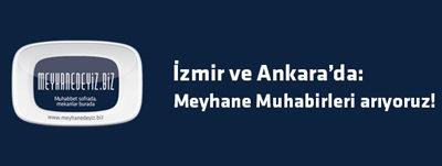 İzmir ve Ankara'da: Meyhane Muhabirleri arıyoruz!