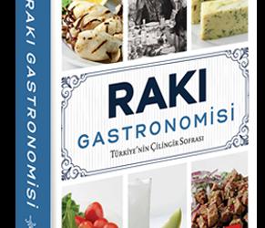 Çilingir sofrasına toplu bir bakış: Rakı Gastronomisi